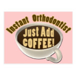Instant Orthodontist Just Add Coffee Postcard