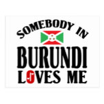 Somebody In Burundi Loves Me Postcard